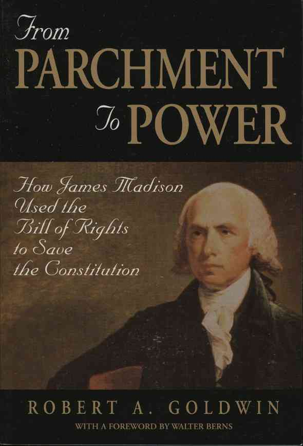 From Parchment to Power By Goldwin, Robert A.